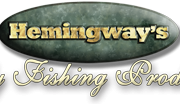 Hemingway's Fly Fishing Products