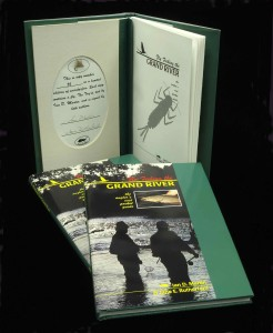 Limited Edition - Numbered, Signed Copies of Fly Fishing The Grand River by Dr. Ian D Martin & Jane E Rutherford -Hard & Soft Cover Copies.